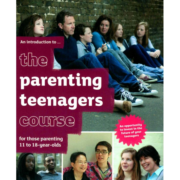 The Parenting Teenagers Course 11-18 - Leaders' Guide