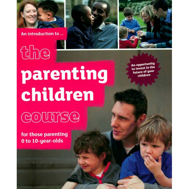 The Parenting Children Course 0-10 - An introduction