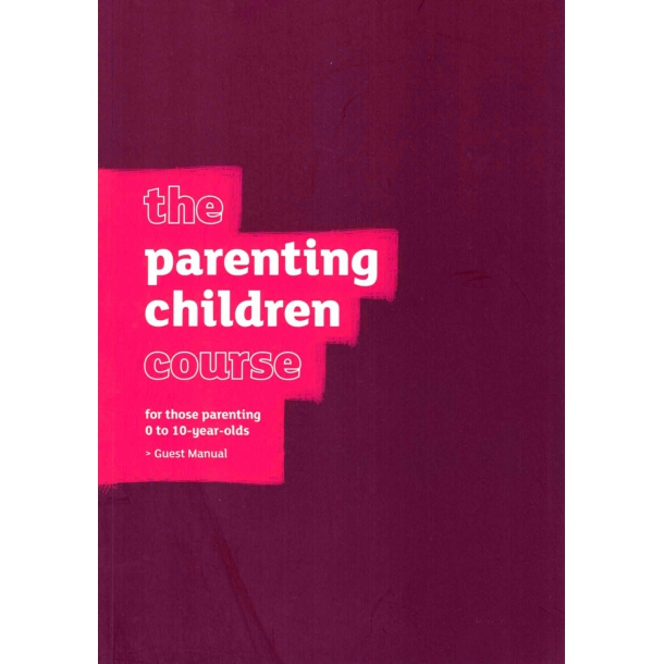 The Parenting Children Course 0-10 - Guest Manual